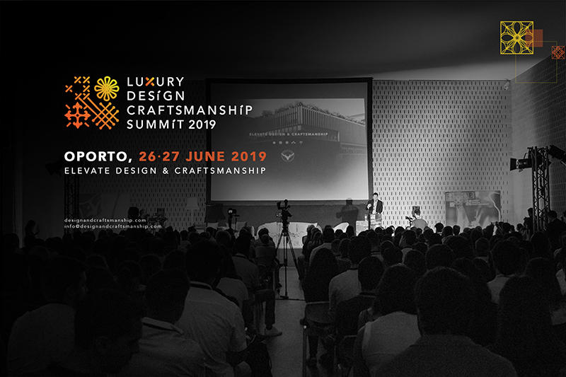 Luxury Design & Craftsmanship Summit 2019, porto, covet group, arts and crafts, crafstmanship, Luxury Design [object object] Luxury Design & Craftsmanship Summit 2019 LDCSummit